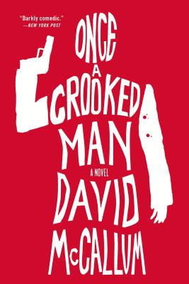 Once a Crooked Man: A Novel Cover Image