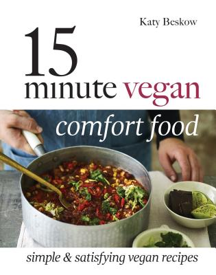 15 Minute Vegan Comfort Food: Simple & Satisfying Vegan Recipes Cover Image