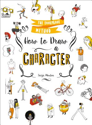 How to Draw a Character: The Foolproof Method Cover Image