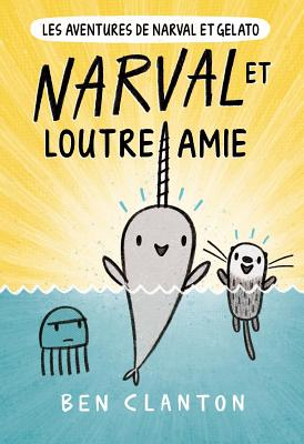 Narval Et Loutre Amie = Narwhal's Otter Friend Cover Image