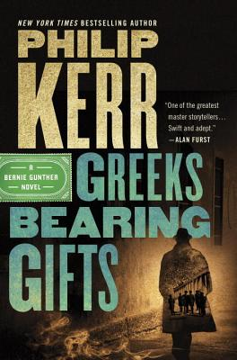 Greeks Bearing Gifts (Bernie Gunther Novel #13) Cover Image