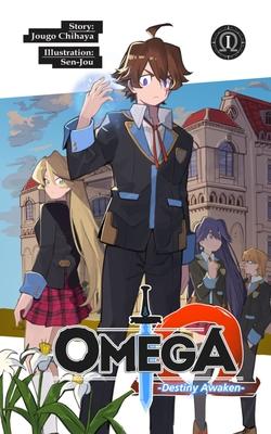 Omega: Volume 1: Destiny Awaken (light novel) Cover Image