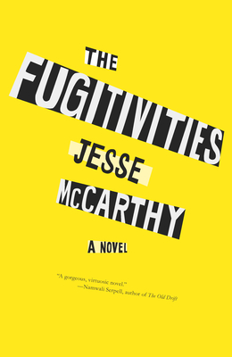 THE FUGITIVES - by Jesse McCarthy