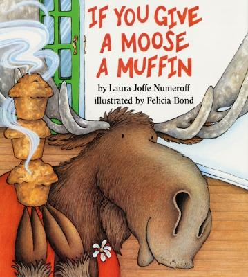If You Give a Moose a Muffin (If You Give...) Cover Image