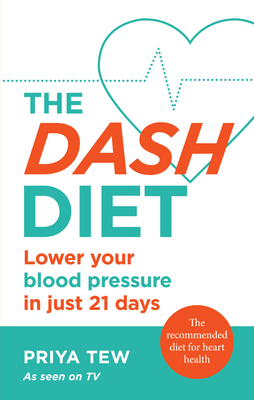 The DASH Diet: Lose weight and improve your heart health in 21 days Cover Image