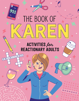 The Book of Karen: Activities for Reactionary Adults cover