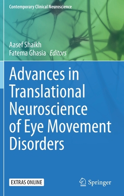 Advances in Translational Neuroscience of Eye Movement Disorders (Contemporary Clinical Neuroscience) Cover Image