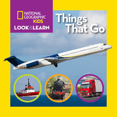 National Geographic Kids Look and Learn: Things That Go (Look & Learn) Cover Image