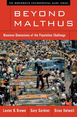 Beyond Malthus: Nineteen Dimensions of the Population Challenge (The Worldwatch Environmental Alert Series) Cover Image
