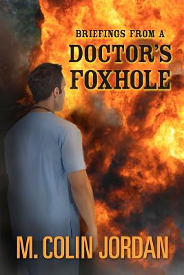 Briefings from a Doctor's Foxhole Cover