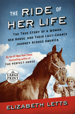 The Ride of Her Life: The True Story of a Woman, Her Horse, and Their Last-Chance Journey Across America Cover Image