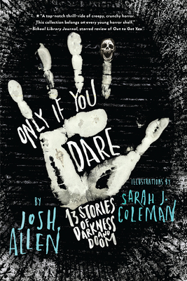 Only If You Dare: 13 Stories of Darkness and Doom Cover Image