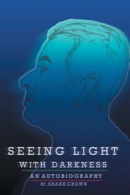 Seeing Light with Darkness Cover Image