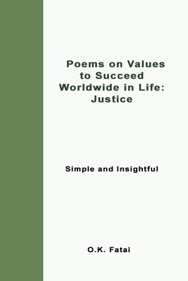 Poems on Values to Succeed Worldwide in Life - Justice: Simple and Insightful Cover Image