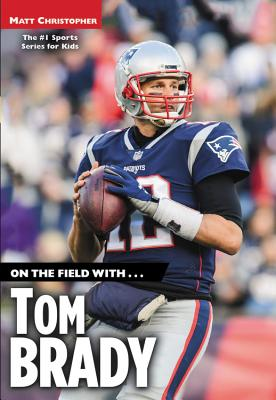 On the Field with...Tom Brady Cover Image