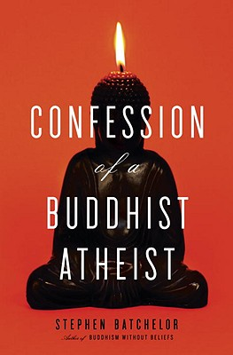 Confession of a Buddhist Atheist Cover Image