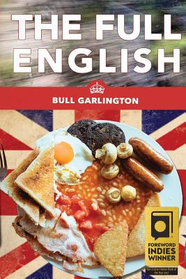 The Full English: A Chicago Family's Trip on a Bus Through the U.K.-With Beans! Cover Image