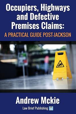 Occupiers, Highways and Defective Premises Claims: A Practical Guide Post-Jackson Cover Image
