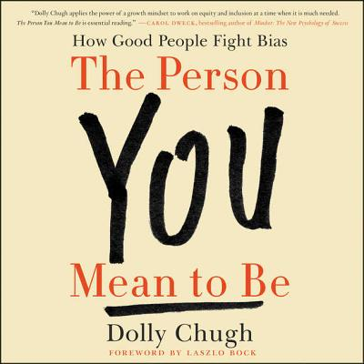 The Person You Mean to Be Lib/E: How Good People Fight Bias Cover Image