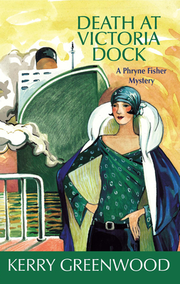 Death at Victoria Dock: A Phryne Fisher Mystery (Phryne Fisher Mysteries) Cover Image