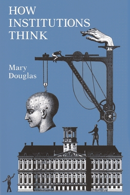 How Institutions Think (Frank W. Abrams Lectures) Cover Image