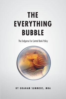 The Everything Bubble: The Endgame For Central Bank Policy Cover Image