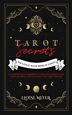 Tarot Secrets: The Little, Magic Book of Tarots Cover Image