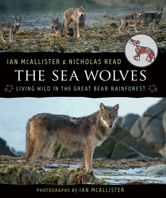 The Sea Wolves: Living Wild in the Great Bear Rainforest Cover Image