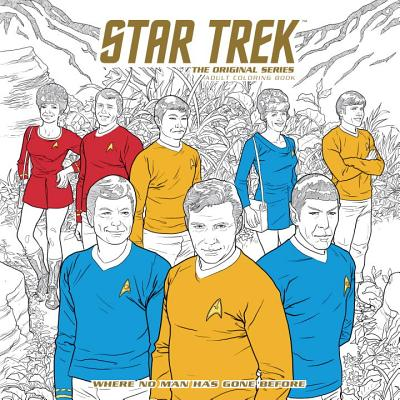 Star Trek: The Original Series Adult Coloring Book - Where No Man Has Gone Before Cover Image