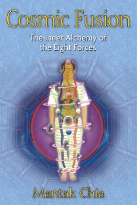 Cosmic Fusion: The Inner Alchemy of the Eight Forces Cover Image