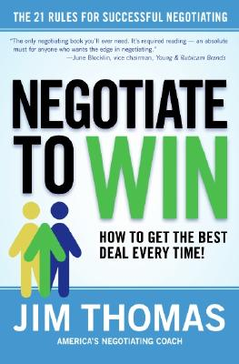 Negotiate to Win: The 21 Rules for Successful Negotiating Cover Image