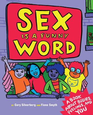 Sex is a Funny Word: A Book about Bodies, Feelings, and YOU Cover Image