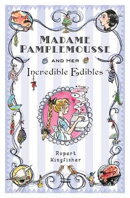 Madame Pamplemousse and Her Incredible Edibles Cover Image