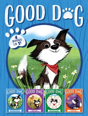 Good Dog 4 Books in 1!: Home Is Where the Heart Is; Raised in a Barn; Herd You Loud and Clear; Fireworks Night Cover Image