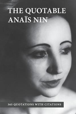 The Quotable Anais Nin: 365 Quotations with Citations Cover Image