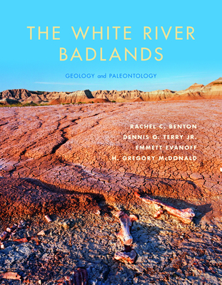 The White River Badlands: Geology and Paleontology (Life of the Past) Cover Image