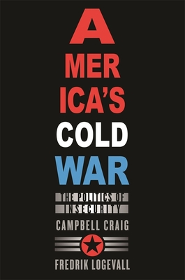 America's Cold War: The Politics of Insecurity Cover Image