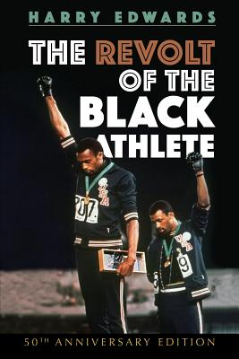The Revolt of the Black Athlete: 50th Anniversary Edition (Sport and Society) Cover Image