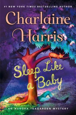 Sleep Like a Baby: An Aurora Teagarden Mystery (Aurora Teagarden Mysteries #10) Cover Image