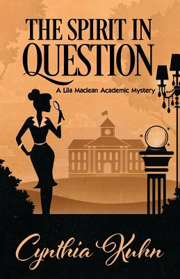 The Spirit in Question (Lila MacLean Academic Mystery #3) Cover Image