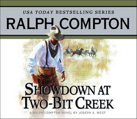 Showdown at Two Bit Creek: A Ralph Compton Novel by Joseph A. West Cover Image