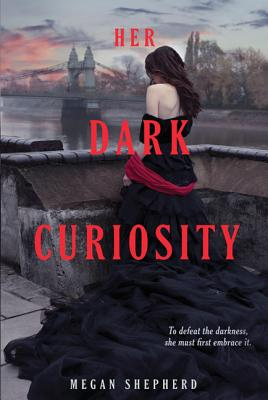 Her Dark Curiosity (Madman's Daughter #2) Cover Image