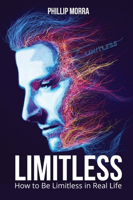 Limitless: How to Be Limitless in Real Life Cover Image