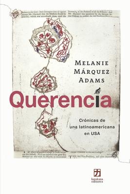 Querencia: Crónicas de una latinoamericana en USA Cover Image
