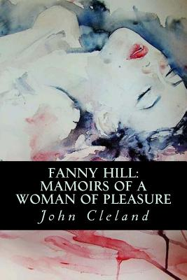 Fanny Hill: Mamoirs of a Woman of Pleasure Cover Image
