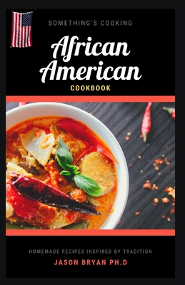 African American Cookbook: Delicious, Favourite And Traditional Recipes of African America Cooking Cover Image