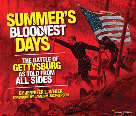 Summer's Bloodiest Days: The Battle of Gettysburg as Told from All Sides Cover Image