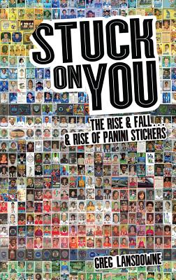 Stuck on You: The Rise & Fall… & Rise of Panini Stickers Cover Image
