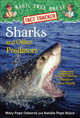Sharks and Other Predators: A Nonfiction Companion to Magic Tree House #53 Shado (Magic Tree House Fact Tracker #32) Cover Image
