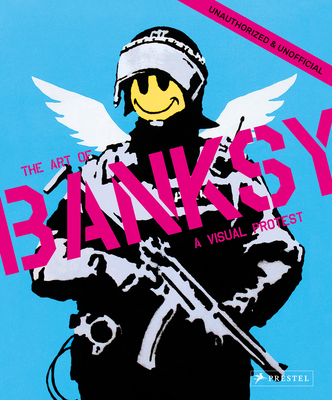 A Visual Protest: The Art of Banksy Cover Image